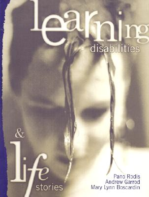 Learning Disabilities and Life Stories By Rodis, Pano (EDT)/ Garrod, Andrew (EDT)/ Boscardin, Mary Lynn (EDT)