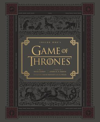 Inside HBO's Game of Thrones By Cogman, Bryan/ Martin, George R. R. (FRW)/ Benioff, David (FRW)/ Weiss, D. B. (FRW)