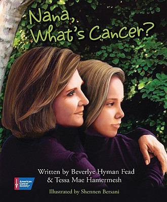 Nana, What's Cancer By Fead, Beverlye/ Hamermesh, Tessa/ Bersani, Shennen (ILT)